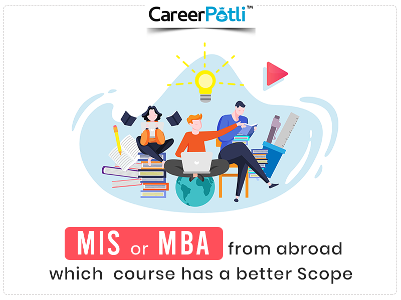 MBA vs MIS abroad: Which is better