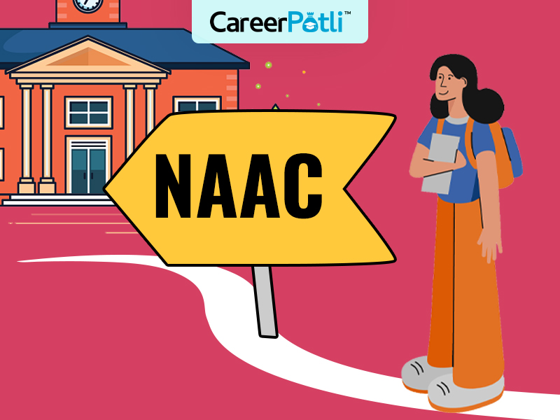 What Is NAAC and why does its ranking matter while choosing a college?
